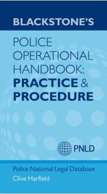 Blackstone's Police Operational Handbook: Practice and Procedure  9780199662944
