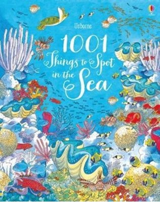 1001 Things to Spot in the Sea Emma Helbrough 9781474941822