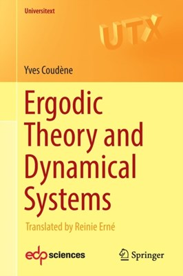 Ergodic Theory and Dynamical Systems Yves Coudene 9781447172857