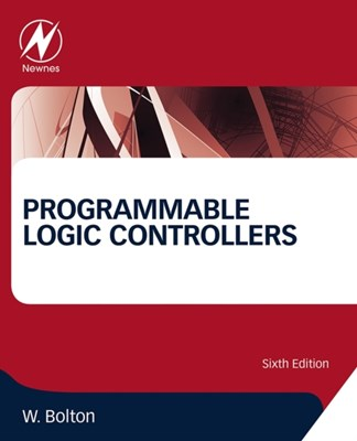 Programmable Logic Controllers William Bolton 9780128029299