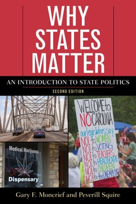 Why States Matter Peverill Squire, Gary F. Moncrief 9781442268067