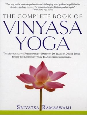 The Complete Book of Vinyasa Yoga Srivatsa Ramaswami 9781569244029