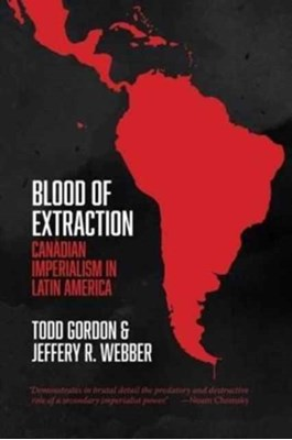 Blood of Extraction Todd Gordon, Jeffery R Webber 9781552668306