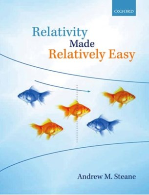 Relativity Made Relatively Easy Andrew M. (University Lecturer and Fellow of Exeter College Steane 9780199662869