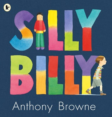 Silly Billy Anthony Browne 9781406305760