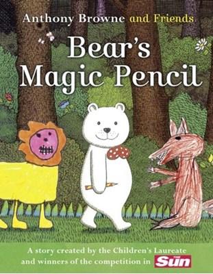 BEAR'S MAGIC PENCIL Anthony Browne 9780007382200