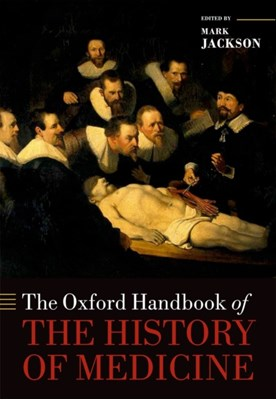 The Oxford Handbook of the History of Medicine  9780199668397