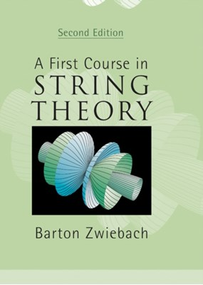 A First Course in String Theory Barton (Massachusetts Institute of Technology) Zwiebach 9780521880329