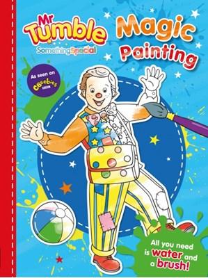 Mr Tumble Something Special: Magic Painting Egmont Publishing UK 9781405285926