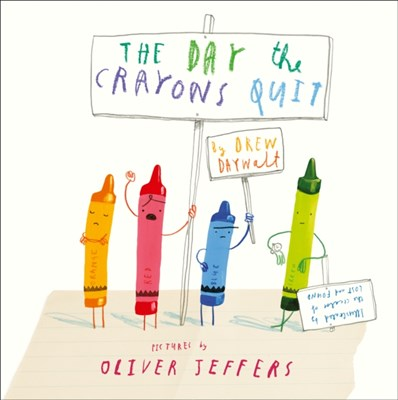 The Day The Crayons Quit Drew Daywalt 9780008167820