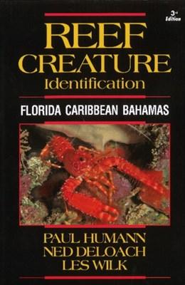 Reef Creature Identification Ned DeLoach, Les Wilk, Paul Humann 9781878348531