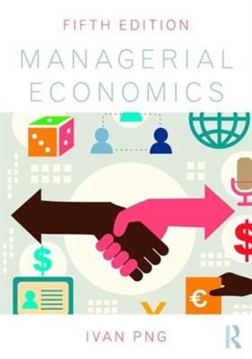 Managerial Economics Ivan Png, Ivan (National University of Singapore Png 9781138810266