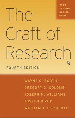 The Craft of Research Wayne C. Booth, Gregory G. Colomb, Joseph M. Williams, William T. Fitzgerald, Joseph Bizup 9780226239736