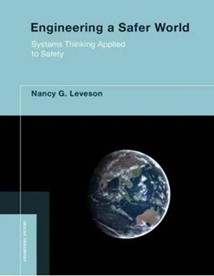 Engineering a Safer World Nancy G. (Massachusetts Institute of Technology) Leveson 9780262533690