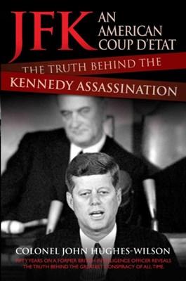 JFK - An American Coup D'etat John Hughes-Wilson 9781784184209