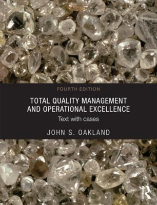 Total Quality Management and Operational Excellence John S. (Oakland Consulting Plc) Oakland, John S. Oakland 9780415635509