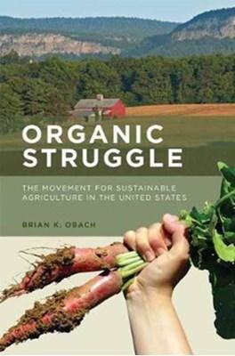 Organic Struggle Brian K. (Chair/ Professor of Sociology Obach 9780262533744