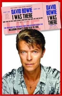 David Bowie: I Was There Neil Cossar 9781911346432