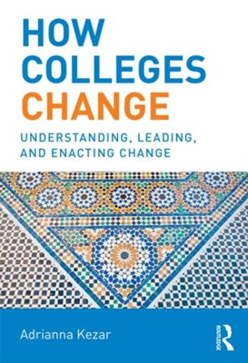 How Colleges Change Adrianna (University of Southern California Kezar 9780415532068
