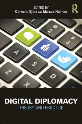 Digital Diplomacy Marcus (William and Mary College Holmes, Corneliu (University of Oxford Bjola 9781138843820