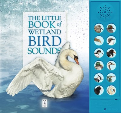 The Little Book of Wetland Bird Sounds Andrea Pinnington, Caroline Buckingham 9781908489319