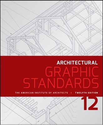 Architectural Graphic Standards American Institute of Architects, Nina M. Giglio, Dennis J. Hall 9781118909508