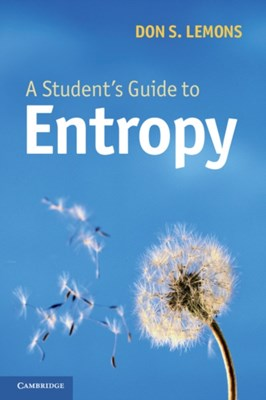 A Student's Guide to Entropy Don S. (Bethel College Lemons 9781107653979