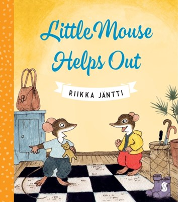 Little Mouse Helps Out Riikka Jantti 9781911344124
