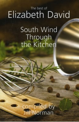 South Wind Through the Kitchen Elizabeth David 9781906502904