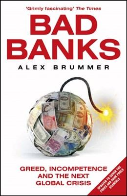 Bad Banks Alex Brummer 9781847941145