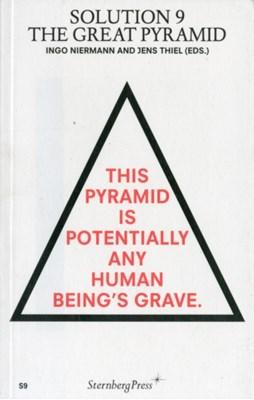 Solution 9 - The Great Pyramid Ingo Niermann, Jens Thiel 9781933128436