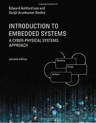 Introduction to Embedded Systems Edward A. Lee, Sanjit A. Seshia 9780262533812