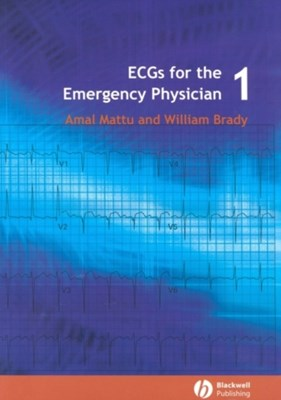ECGs for the Emergency Physician 1 Amal Mattu 9780727916549