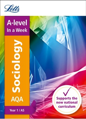 AQA A-level Sociology Year 1 (and AS) In a Week Letts A-Level 9780008179700