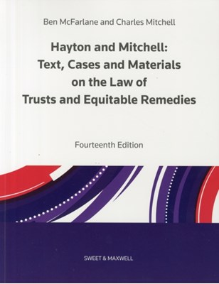 Hayton and Mitchell on the Law of Trusts & Equitable Remedies Charles Mitchell, Ben McFarlane 9780414027473