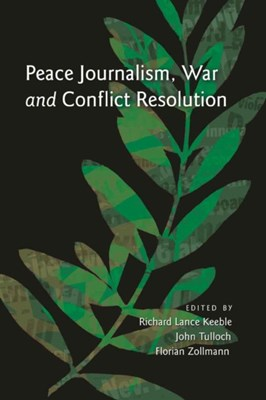 Peace Journalism, War and Conflict Resolution  9781433107252