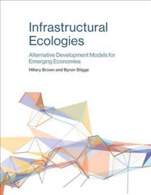 Infrastructural Ecologies Hillary Brown 9780262533867