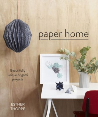 Paper Home Esther Thorpe 9781910904329