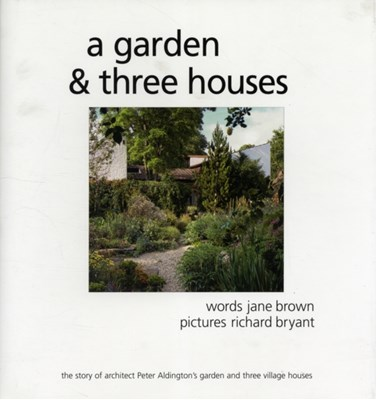 A Garden and Three Houses Jane Brown 9780956495303