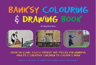 Banksy Colouring & Drawing Book Martin Bull 9780955471278