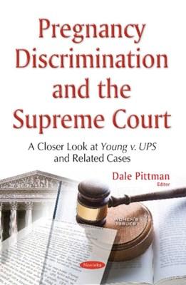 Pregnancy Discrimination & the Supreme Court  9781634854894
