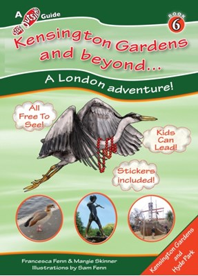 Kensington Gardens and Beyond... Marguerite A. Skinner, Francesca R. Fenn 9781908921055