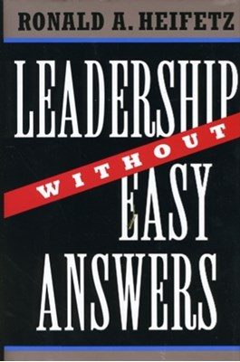 Leadership Without Easy Answers Ronald A. Heifetz 9780674518582