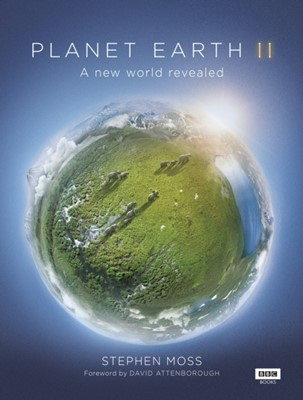 Planet Earth II Stephen Moss 9781849909655