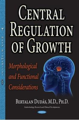 Central Regulation of Growth Bertalan Dudas 9781536118988