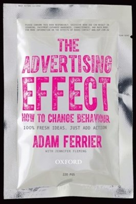The Advertising Effect: How to Change Behaviour Adam (Chief Strategy Officer Ferrier 9780195593921