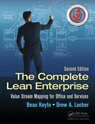 The Complete Lean Enterprise Drew A. Locher, Beau Keyte, ew A. (Change Management Associates Locher 9781482206135