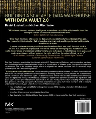 Building a Scalable Data Warehouse with Data Vault 2.0 Dan (Founder and Principal of Empowered Holdings Linstedt, Michael (BI Consultant Olschimke, Michael Olschimke, Dan Linstedt 9780128025109