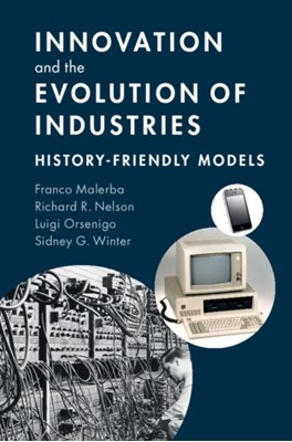 Innovation and the Evolution of Industries Franco Malerba, Luigi Orsenigo, Sidney G. Winter, Richard R. Nelson, Richard R. (Columbia University Nelson, Sidney G. (University of Pennsylvania) Winter, Franco (Universita Commerciale Luigi Bocconi Malerba 9781107051706