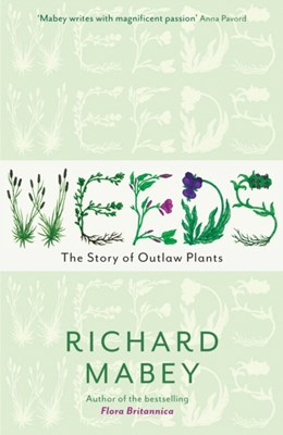 Weeds Richard Mabey 9781846680816